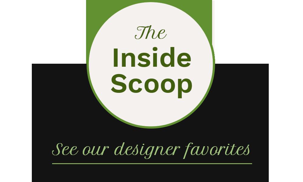 get the scoop on designer favorites